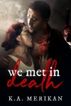 We Met in Death (gay dark romance) - K.A. Merikan