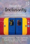 Design for Inclusivity: A Practical Guide to Accessible, Innovative and User-Centred Design - Roger Coleman, John Clarkson