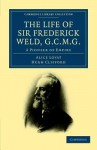 The Life of Sir Frederick Weld, G.C.M.G. - Alice Lovat, Hugh Clifford