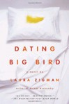 Dating Big Bird - Laura Zigman, Laura Hicks