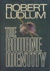 The Bourne Identity (Jason Bourne, No. 1) - Robert Ludlum