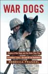 War Dogs - Rebecca Frankel