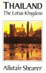 Thailand: The Lotus Kingdom - Alistair Shearer, Shearer