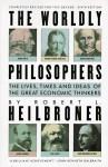 The Worldly Philosophers - Robert L. Heilbroner