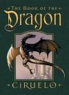The Book of the Dragon - Ciruelo Cabral