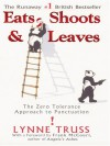 Eats, Shoots & Leaves The Zero Tolerance Approach To Punctuation - Lynne Truss