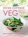 River Cottage Veg: 200 Inspired Vegetable Recipes - Hugh Fearnley-Whittingstall