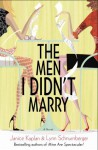 The Men I Didn't Marry - Lynn Schnurnberger, Janice Kaplan