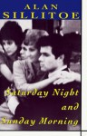 Saturday Night and Sunday Morning - Alan Sillitoe