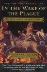 In The Wake Of The Plague The Black Death And The World It Made - Norman F. Cantor, F. Norman Cantor