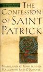 The Confession of Saint Patrick - St. Patrick, John Skinner, John O'Donohue