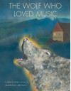 The Wolf Who Loved Music - Christophe Gallaz, Marshall Arisman
