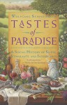 Tastes of Paradise: A Social History of Spices, Stimulants, and Intoxicants - Wolfgang Schivelbusch, David Jacobson
