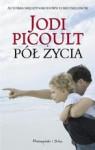 Pół życia - Magdalena Moltzan-Małkowska, Jodi Picoult