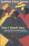 Can I Touch You?: Love Poems and Affirmations - Synthia Saint James