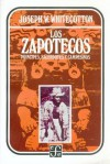 Los Zapotecos: Principes, Sacerdotes Y Campesinos (Spanish Edition) - Whitecotton Joseph W., Fondo de Cultura Economica, Joseph W. Stratton-pruitt