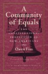 A Community of Equals - Owen M. Fiss, Joshua Cohen, Joel Rogers