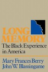 Long Memory: The Black Experience in America - Mary Frances Berry, John W. Blassingame