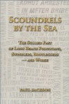 Scoundrels by the Sea: The Sullied Past of Long Beach Politicians, Swindlers, Bootleggers -- and Worse - Paul Jackson