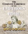 The Complete Chronicle Of The Emperors Of Rome - Roger Kean, Oliver Frey
