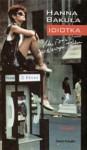 Idiotka: Miłość w Nowym Jorku - Hanna Bakuła