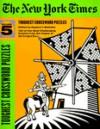 New York Times Toughest Crossword Puzzles, Vol. 5 - Eugene T. Maleska, Stanley Newman