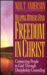 Helping Other Find Freedom in Christ - Neil T. Anderson