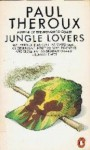 Jungle Lovers - Paul Theroux