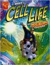 The Basics Of Cell Life With Max Axiom, Super Scientist - Amber J. Keyser, Cynthia Martin
