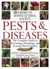 American Horticultural Society Pests and Diseases: The Complete Guide to Preventing, Identifying and Treating Plant Problems - Pippa Greenwood, A.R. Chase, Daniel Gilrein