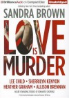 Love Is Murder - Sandra Brown, Christopher Lane, Shannon McManus