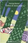 Delitto di mezza estate - Henning Mankell, Giorgio Puleo