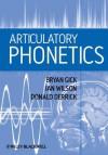 Articulatory Phonetics - Bryan Gick, Ian Wilson, Donald Derrick