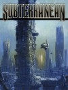 Subterranean Magazine Winter 2007 - William Schafer, Poppy Z. Brite, Lucius Shepard, John Scalzi, Joe R. Lansdale, Andrew Heidel, Jeff VanderMeer, Cat Rambo