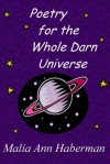 Poetry for the Whole Darn Universe - Malia Ann Haberman