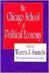 The Chicago School of Political Economy - Warren J. Samuels