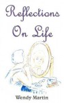 Reflections on Life - Wendy Martin