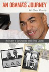 An Obama's Journey: My Odyssey of Self-Discovery across Three Cultures - Mark Obama Ndesandjo
