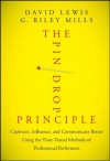The Pin Drop Principle: Captivate, Influence, and Communicate Better Using the Time-Tested Methods of Professional Performers - David Lewis, G. Riley Mills