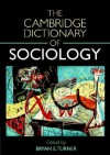 The Cambridge Dictionary of Sociology - Bryan S. Turner