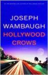 Hollywood Crows (Hollywood Station Series #2) - Joseph Wambaugh
