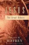 Jesus: The Great Debate - Grant R. Jeffrey