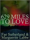 629 Miles To Love - Fae Sutherland, Marguerite Labbe