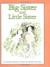 Big Sister and Little Sister - Charlotte Zolotow, Martha Alexander