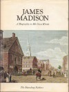 James Madison: A Biography in His Own Words Vol. 1 - James Madison, Merrill D. Peterson