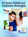 50 Early Childhood Guidance Strategies - Janice J. Beaty