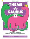 Totline Theme-A-Saurus II ~ The Great Big Book of More Mini Teaching Themes - Gary Mohrmann