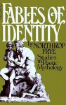 Fables Of Identity: Studies In Poetic Mythology - Northrop Frye