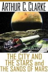 City And The Stars/The Sands Of Mars - Arthur C. Clarke