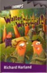 Aussie Chomps- Walter Wants to Be a Werewolf & the Boy Who Would Live Forever - Richard Harland, Moya Simons